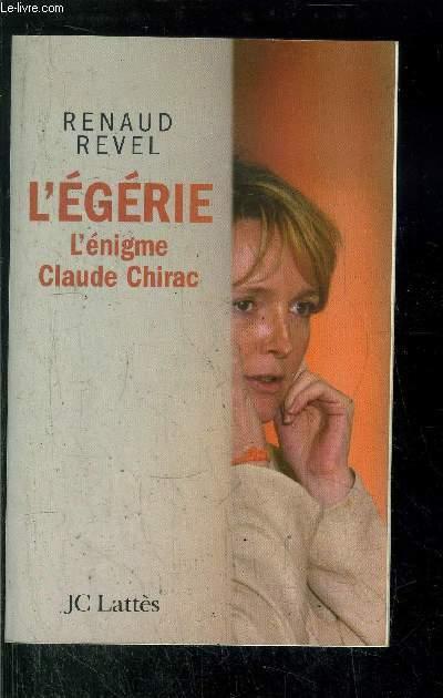 L'EGERIE L'ENIGME CLAUDE CHIRAC