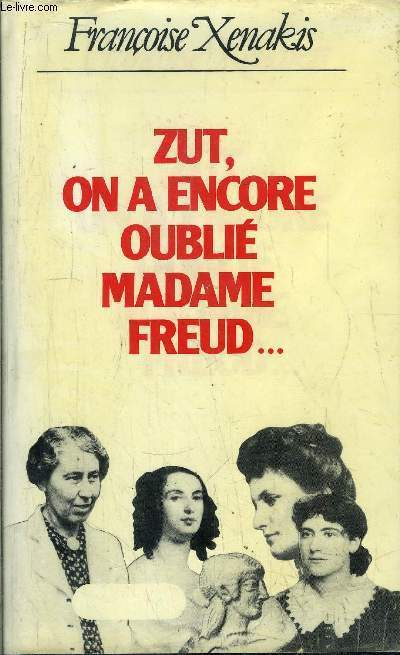 ZUT, ON A ENCORE OUBLIE MADAME FREUD...