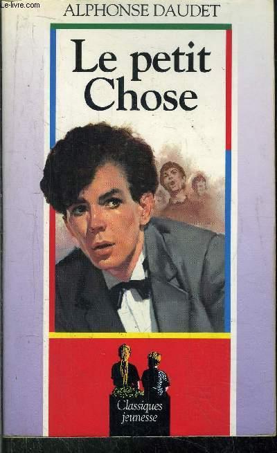 LE PETIT CHOSE / CLASSIQUE JEUNESSE