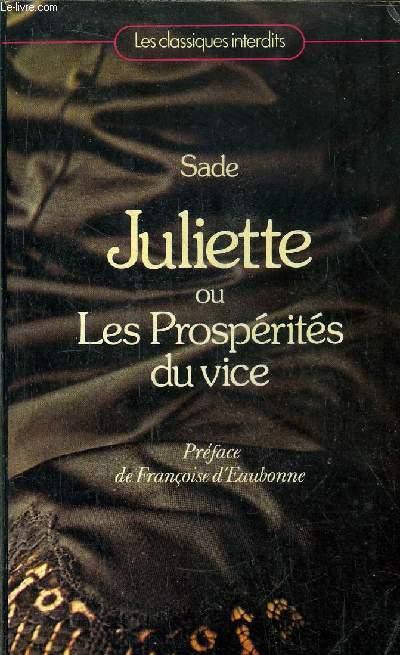 JULIETTE OU LES PROSPERITES DU VICE/ COLLECTION LES CLASSIQUES INTERDITS N°10