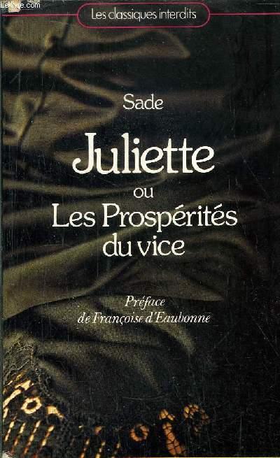 JULIETTE OU LES PROSPERITES DU VICE / / COLLECTION LES CLASSIQUES INTERDITS N°10