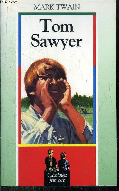 TOM SAWYER/ COLLECTION CLASSIQUES JEUNESSE
