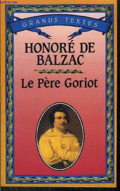 LE PERE GORIOT/ COLLECTION GRANDS TEXTES