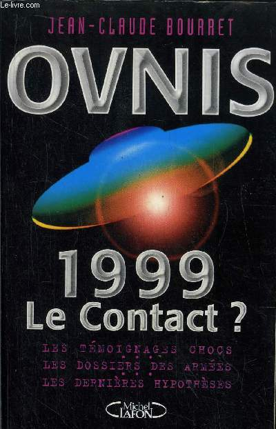 OVNIS 1999 LE CONTACT?