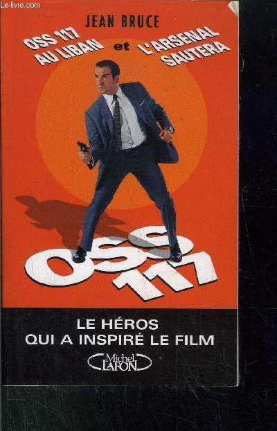 OSS 117 AU LIBAN ET L'ARSENAL SAUTERA  - LE HEROS QUI A INSPIRE LE FILM