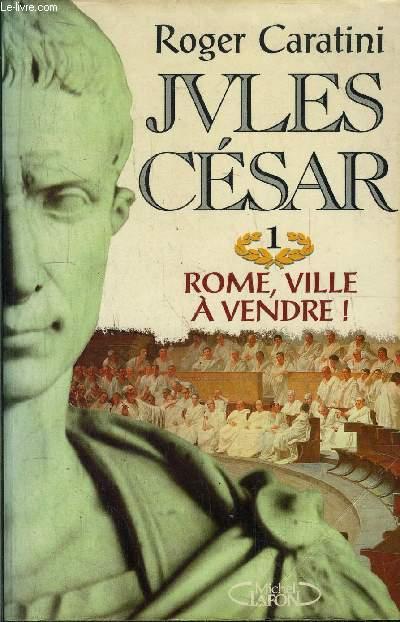 JULES CESAR 1 - ROME, VILLE A VENDRE !