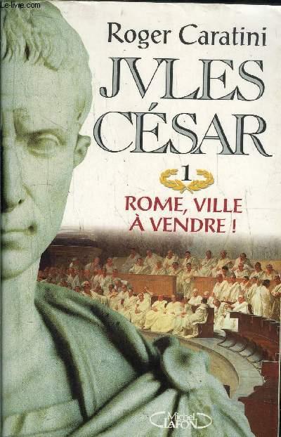 JULES CESAR / TOME 1+ 2+ 3  / ROME, VILLE A VENDRE ! - L'EMPERATOR - LE CREPUSCULE DU DIEU