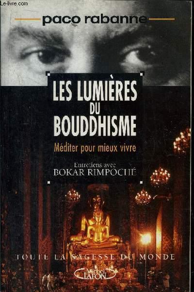 LES LUMIERES DU BOUDDHISME - MEDITER POUR MIEUX VIVRE - TOUTE LA SAGESSE DU MONDE