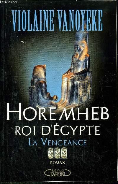 HOREMHEB ROI D'EGYPTE - LA VENGEANCE