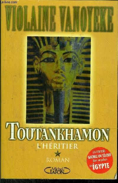 TOUTANKHAMON - L'HERITIER