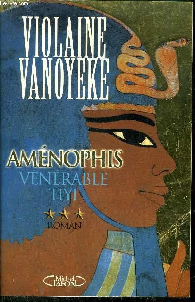 AMENOPHIS - VENERABLE TIYI