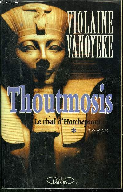 THOUTMOSIS - LE RIVAL D'HATCHEPOUST - TOME 1