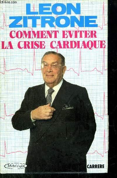 COMMENT EVITER LA CRISE CARDIAQUE