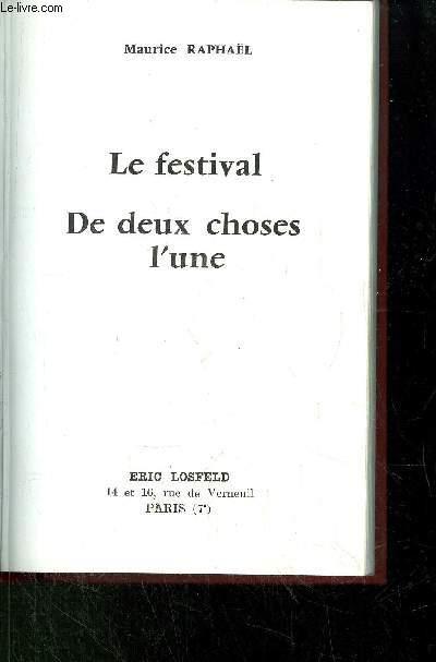 LE FESTIVAL DE DEUX CHOSES L'UNE