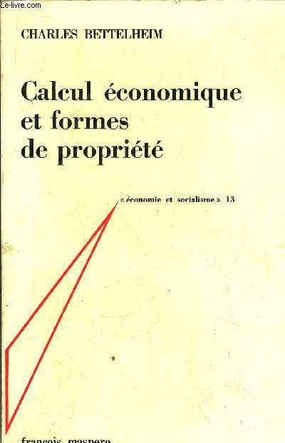 CALCUL ECONOMIQUE ET FORMES DE PROPRIETE - ECONOMIE T SOCIALISME 13