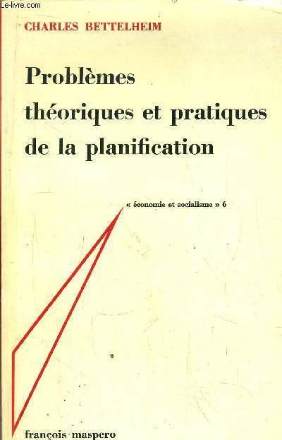PROBLEMES THEORIQUES ET PRATIQUES DE LA PLANIFICATION - ECONOMIE ET SOCIALISME 6