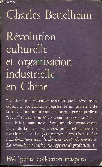 REVOLUTION CULTURELLE ET OPRGANISATION INDUSTRIELLE EN CHINE- PETITE COLLECTION MASPERO N°119