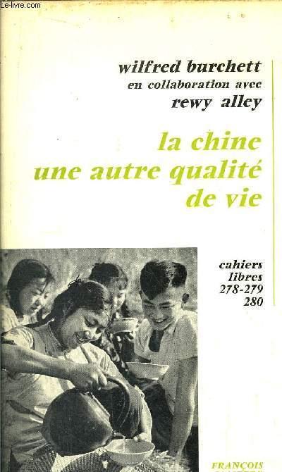 LA CHINE UNE AUTRE QUALITE DE VIE - CAHIERS LIBRES 278-279-280