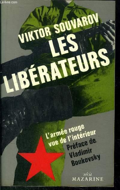LES LIBERATIEURS - L'ARMEE ROUGE VUE DE L'INTERIEUR
