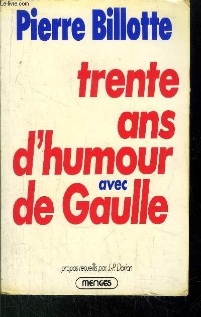 TRENTE ANS D'HUMOUR AVEC DE GAULLE