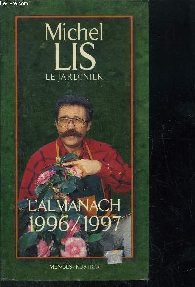 MICHEL LIS LE JARDINIER L'ALMANACH 1996-1997