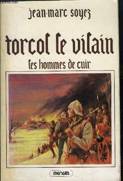 TORCOL LE VILAIN (TOME I) - LES HOMMES DE CUIR