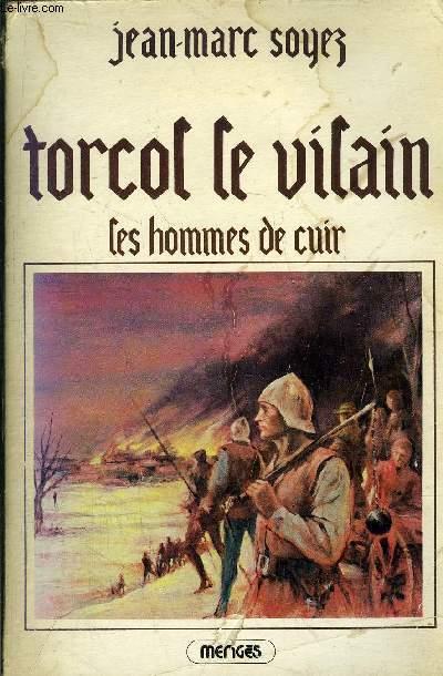 TORCOL LE VILAIN - LES HOMMES DE CUIR