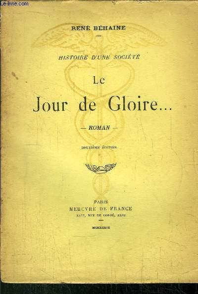 HISTOIRE D'UNE SOCIETE LE JOUR DE GLOIRE...