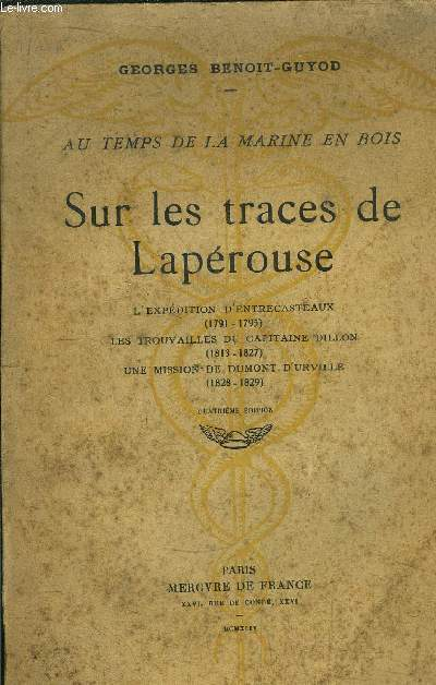 SUR LES TRACES DE LAPEROUSE - AU TEMPS DE LA MARINE EN BOIS