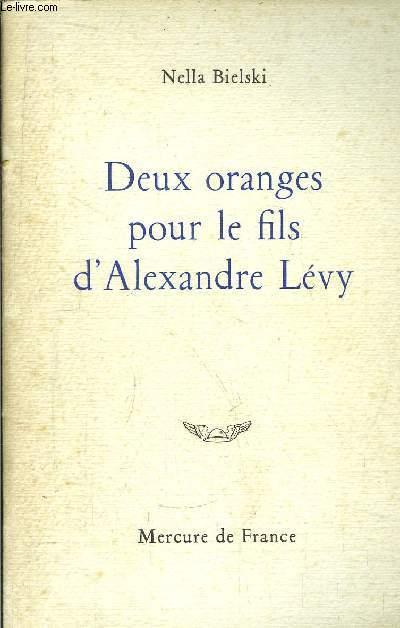 DEUX ORANGES POUR LE FILS D'ALEXANDRE LEVY