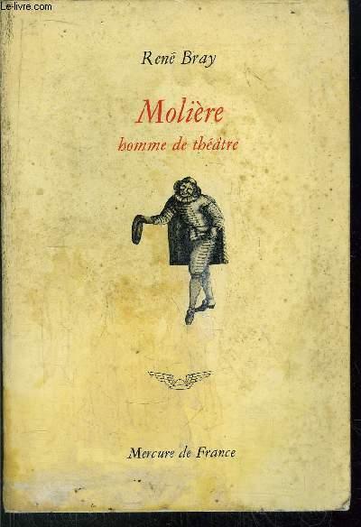 MOLIERE - HOMME DE THEATRE