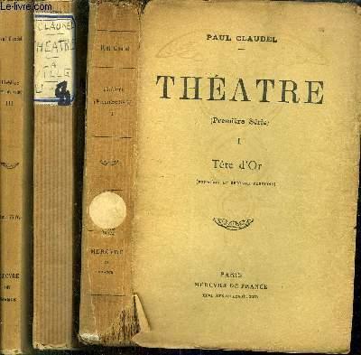 THEATRE ( PREMIERE SERIE) - TOME I+II+III / TOME I (CINQUIEME EDITION) : Tête D'or - TOME II (TREIZIEME EDITION) : La ville - TOME III : La jeune fille violaine, L'échange