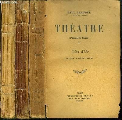 THEATRE ( PREMIERE SERIE) - TOME I + TOME II ( QUINZIEME EDITION ) + TOME III  / TOME I : Tête D'or - TOME II : La ville - TOME III : La jeune fille violaine, L'échange ...