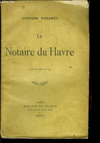 CHRONIQUE DES PASQUIER - LE NOTAIRE DU HAVRE