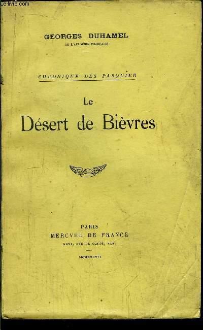 CHRONIQUE DES PASQUIER - LE DESERT DE BIEVRES