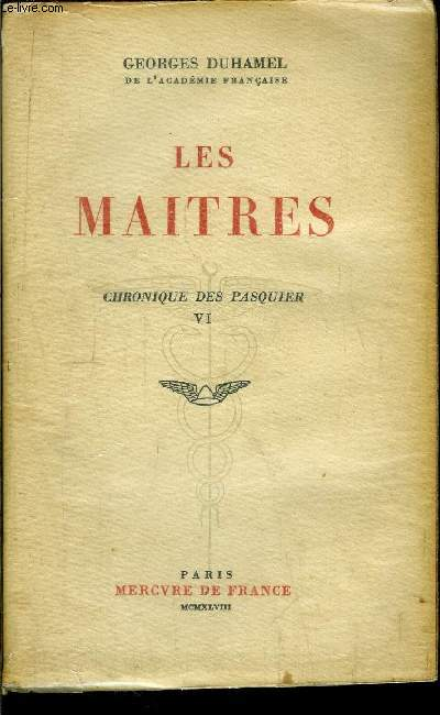 CHRONIQUE DES PASQUIER - LES MAITRES - TOME VI