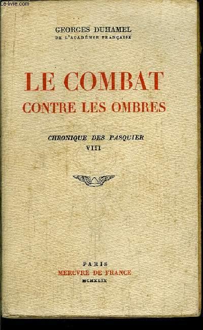 CHRONIQUE DES PASQUIER - LE COMBAT CONTRE LES OMBRES - TOME VIII