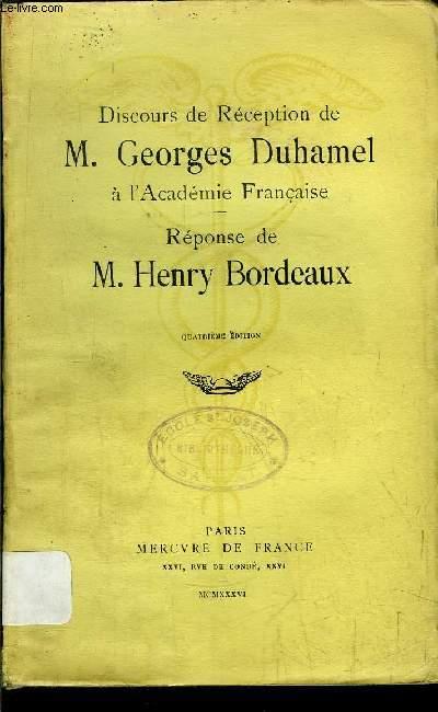 DISCOURS DE RECEPTION DE M. GEORGES DUHAMEL A L'ACADEMIE FRANCAISE - REPONSE DE M. HENRY BORDEAUX