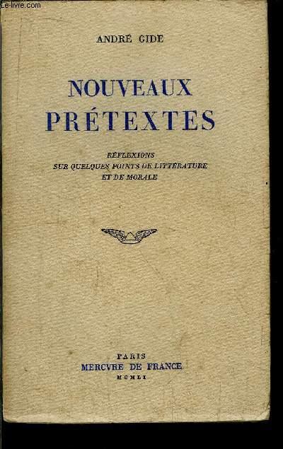 NOUVEAUX PRETEXTES - REFLEXIONS SUR QUELQUES POINTS DE LITTERATURE ET DE MORALE