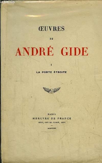 OEUVRES DE ANDRE GIDE - TOME I + II / TOME I - LA PORTE ETROITE - TOME II L'IMMORALISTE