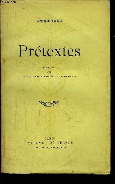 PRETEXTES - REFLEXIONS SUR QUELQUES POINTS DE LITTERATURE ET DE MORALE