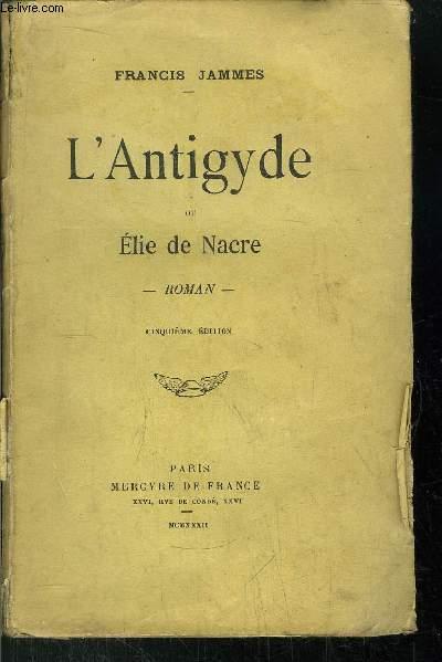 L'ANTIGYDE OU ELIE DE NACRE