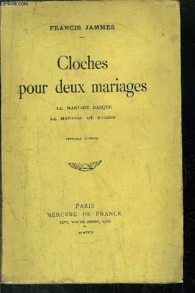CLOCHES POUR DEUX MARIAGES - Sommarie : Le mariage Basque, Le mariage de raison