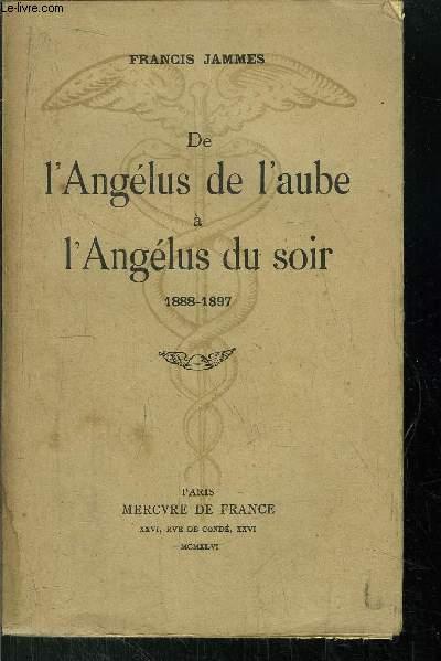 DE L'ANGELUS DE L'AUBE A L'ANGELUS DU SOIR 1888-1897