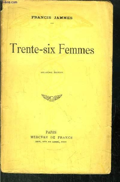TRENTE-SIX FEMMES