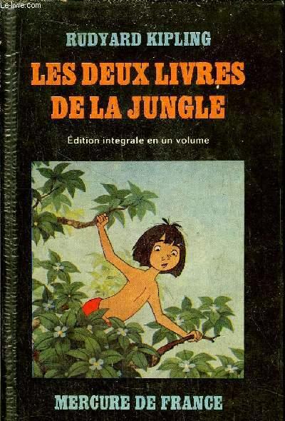 LES DEUX LIVRES DE LA JUNGLE- EDITION INTEGRALE EN UN VOLUME