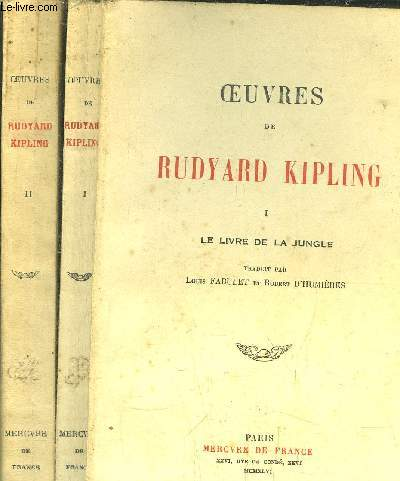OEUVRES DE RUDYARD KIPLING / TOME I+II / LE LIVRE DE LA JUNGLE - LE SECOND LIVRE DE LA JUNGLE