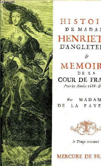 HISTOIRE DE MADAME HENRIETTE D'ANGLETERRE & MEMOIRES DE LA COUR DE FRANCE - POUR LES ANNEES 1688-1689 - LE TEMPS RETROUVE - TOME IV