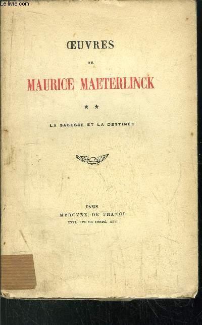 OEUVRES DE MAETERLINCK MAURICE - TOME II - LA SAGESSE ET LA DESTINEE