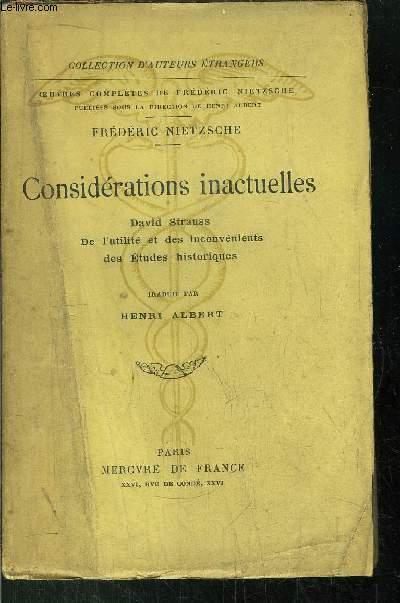 CONSIDERATIONS INACTUELLES - DAVID STRAUSS DE L'UNITE ET DES INCONVENIENTS DES ETUDES HISTORIQUES
